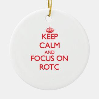 Keep Calm and focus on Rotc Ceramic Ornament