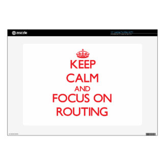 """Keep Calm and focus on Routing Skin For 15"""" Laptop"""