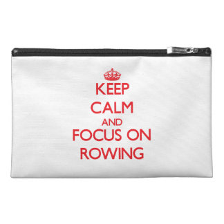 Keep Calm and focus on Rowing Travel Accessory Bags