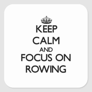 Keep Calm and focus on Rowing Sticker