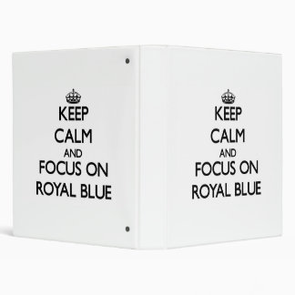 Keep Calm and focus on Royal Blue Vinyl Binder