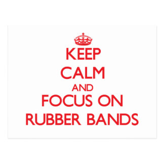 Keep Calm and focus on Rubber Bands Postcard