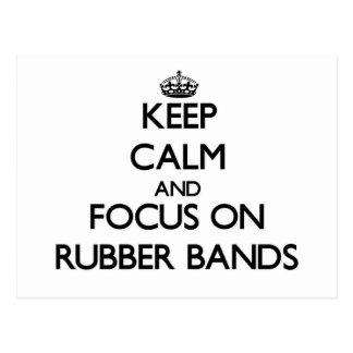 Keep Calm and focus on Rubber Bands Post Card