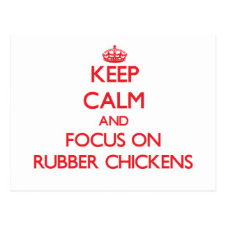 Keep Calm and focus on Rubber Chickens Postcard