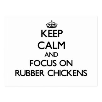 Keep Calm and focus on Rubber Chickens Post Cards