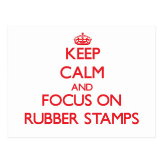 Keep Calm and focus on Rubber Stamps Post Cards