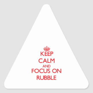 Keep Calm and focus on Rubble Triangle Sticker
