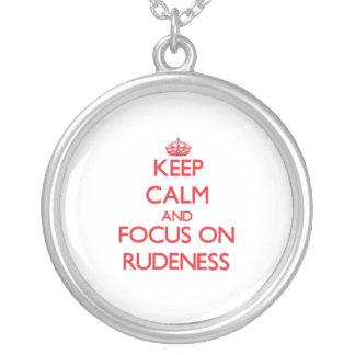 Keep Calm and focus on Rudeness Custom Necklace