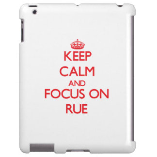 Keep Calm and focus on Rue