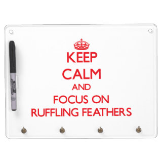 Keep Calm and focus on Ruffling Feathers Dry Erase Board With Keychain Holder