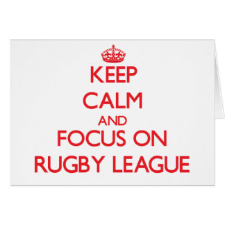 Keep calm and focus on Rugby League Greeting Card