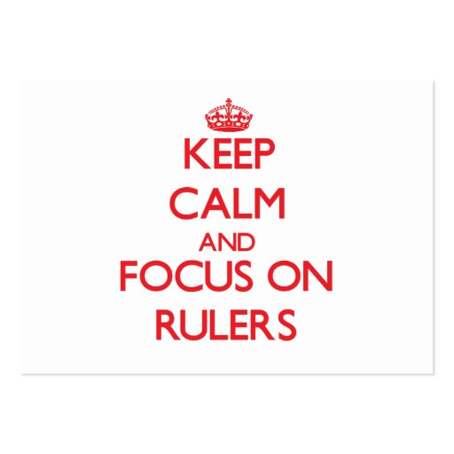 Keep Calm and focus on Rulers Business Cards