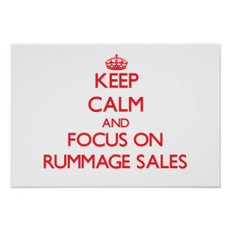Keep Calm and focus on Rummage Sales Poster