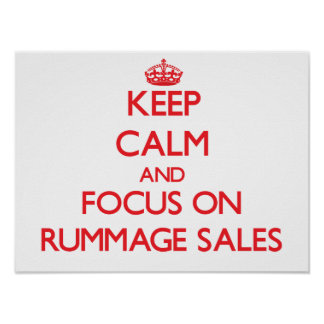 Keep Calm and focus on Rummage Sales Posters