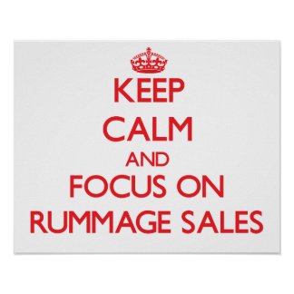 Keep Calm and focus on Rummage Sales Print