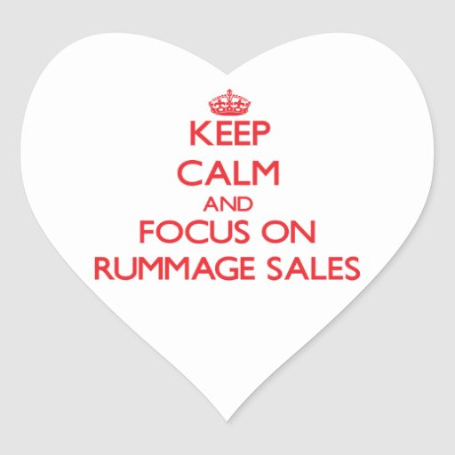 Keep Calm and focus on Rummage Sales Stickers