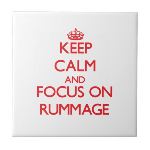 Keep Calm and focus on Rummage Tile