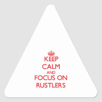 Keep Calm and focus on Rustlers Sticker