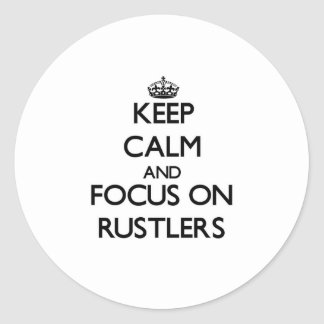 Keep Calm and focus on Rustlers Round Sticker