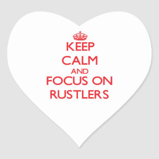 Keep Calm and focus on Rustlers Stickers