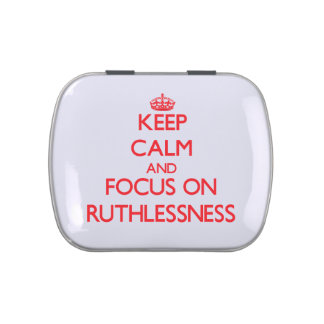 Keep Calm and focus on Ruthlessness Candy Tins