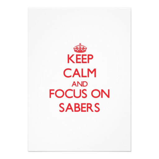 Keep Calm and focus on Sabers Custom Invite