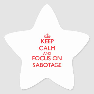 Keep Calm and focus on Sabotage Stickers