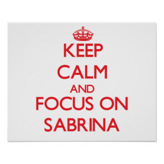Keep Calm and focus on Sabrina Posters