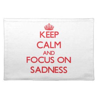 Keep Calm and focus on Sadness Place Mats