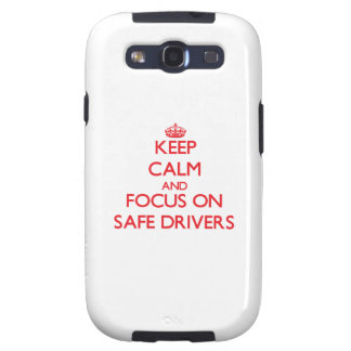 Keep Calm and focus on Safe Drivers Galaxy SIII Cover