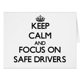 Keep Calm and focus on Safe Drivers Large Greeting Card