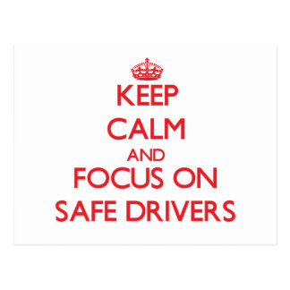Keep Calm and focus on Safe Drivers Postcard
