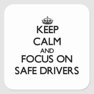 Keep Calm and focus on Safe Drivers Sticker