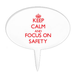 Keep Calm and focus on Safety Cake Picks