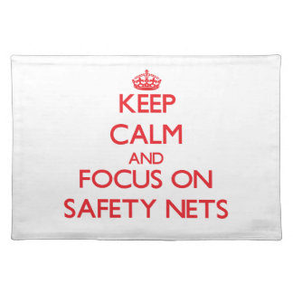 Keep Calm and focus on Safety Nets Placemat