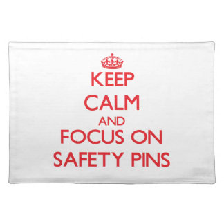 Keep Calm and focus on Safety Pins Place Mat