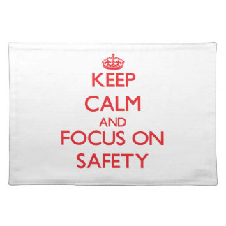 Keep Calm and focus on Safety Place Mat