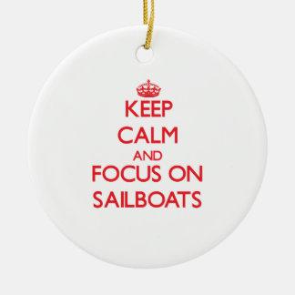 Keep Calm and focus on Sailboats Christmas Tree Ornament