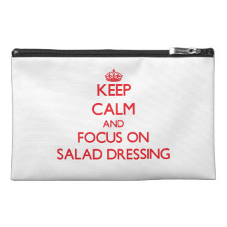 Keep Calm and focus on Salad Dressing Travel Accessory Bag