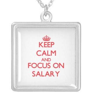 Keep Calm and focus on Salary Personalized Necklace