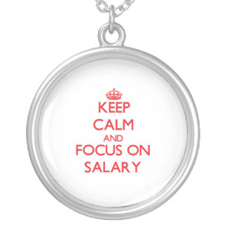 Keep Calm and focus on Salary Necklaces