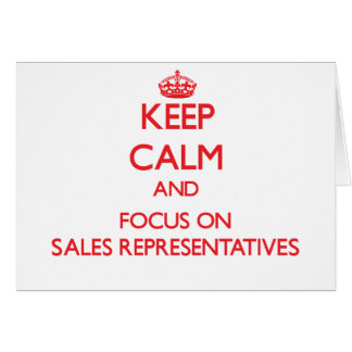 Keep Calm and focus on Sales Representatives Greeting Card