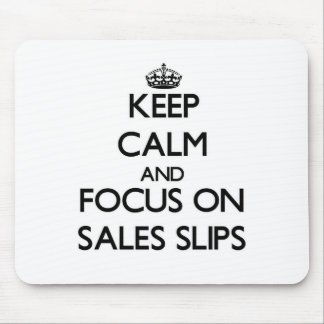 Keep Calm and focus on Sales Slips Mousepads