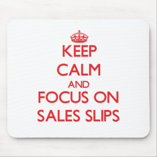 Keep Calm and focus on Sales Slips Mousepad