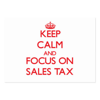 Keep Calm and focus on Sales Tax Business Card