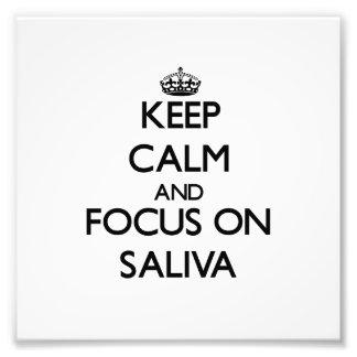 Keep Calm and focus on Saliva Photo Art