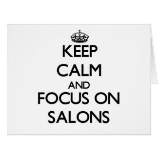Keep Calm and focus on Salons Large Greeting Card