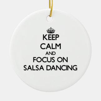 Keep Calm and focus on Salsa Dancing Double-Sided Ceramic Round Christmas Ornament