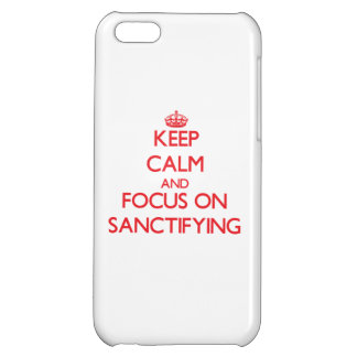 Keep Calm and focus on Sanctifying iPhone 5C Case