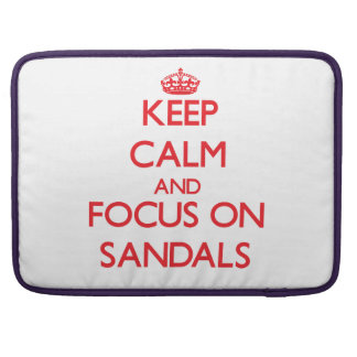 Keep Calm and focus on Sandals MacBook Pro Sleeve